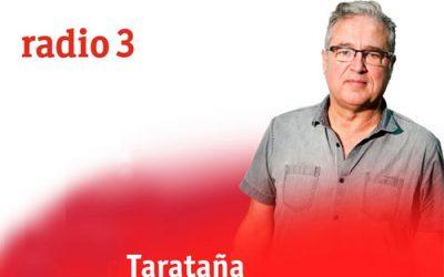 Radio3. Programa Tarataña 9/07/16